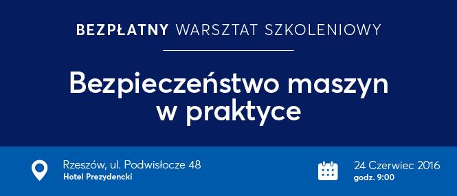 """""""Bezpieczeństwo maszyn w praktyce"""" – Rzeszów – 24 czerwiec"""