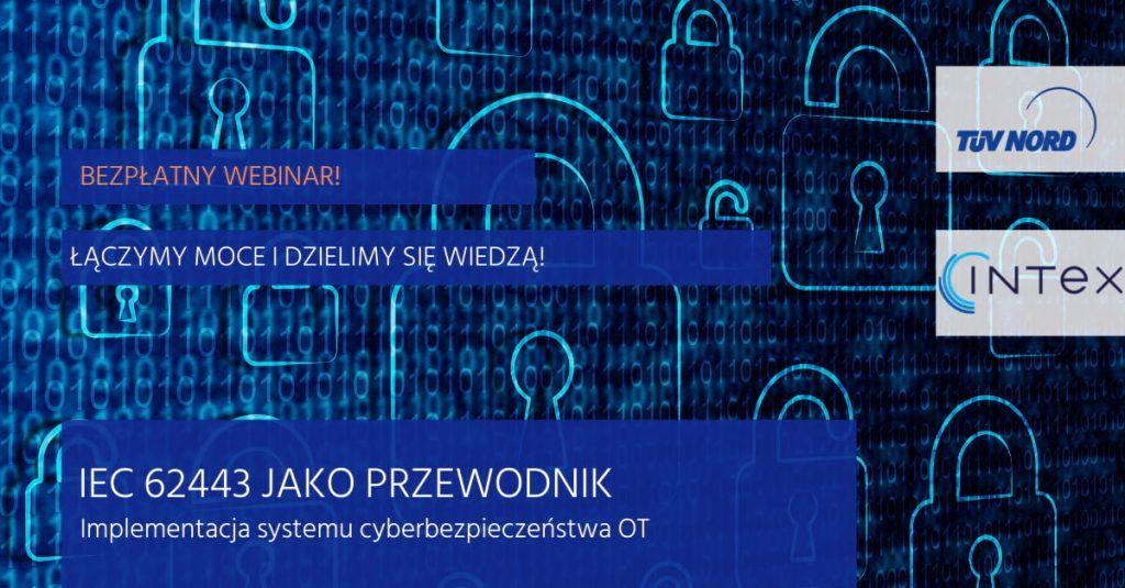Wspólny webinar INTEX i TUV NORD POLSKA w trosce o bezpieczeństwo systemów automatyki